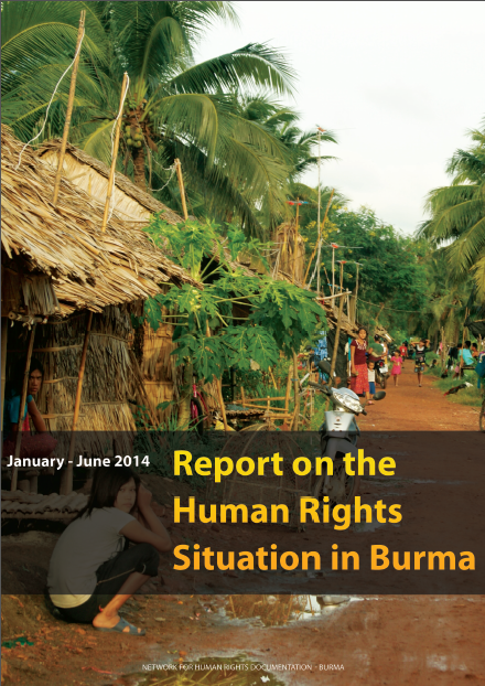 Reports on Human Rights Situation on Burma January-June 2014